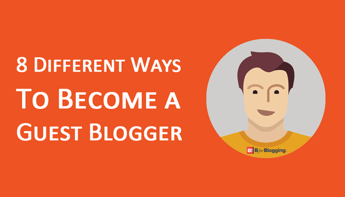 8 Different Ways To Become a Great Guest Blogger