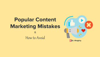 Content Marketing Mistakes That Every Marketer Makes