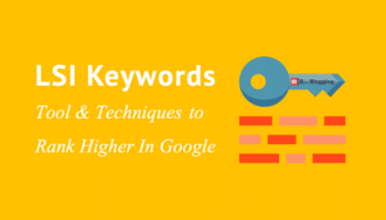 Lsi Keywords Tool & Techniques To Rank Higher In Google