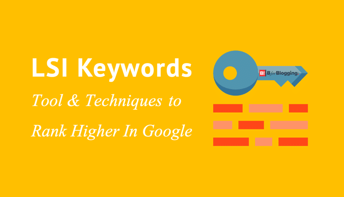 Free LSI Keywords Finder Tool and Techniques to Rank Higher in Google & Bing