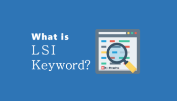 What is LSI Keyword and How does it Helps to Boost SEO Traffic
