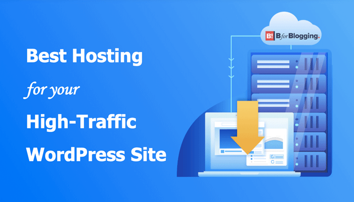 10+ Best Premium Hosting for High Traffic WordPress Website (Reviewed and Compared)