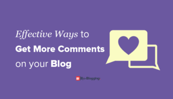 Effective Ways To Get More Comments On Blog