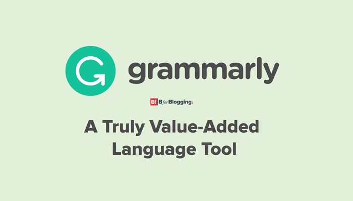 Grammarly: No Fluff! A Truly Value Added Language Tool