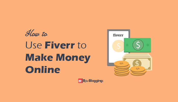 How To Use Fiverr to Make Money Online