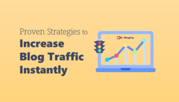 Proven Strategies To Increase Blog Traffic Instantly