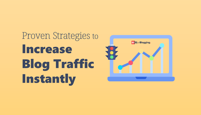 7 Proven Strategies to Increase Blog Traffic Instantly