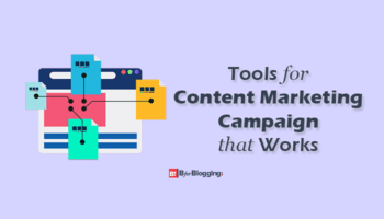 Tools for Content Marketing Campaign that Works