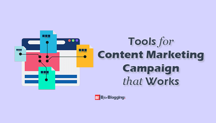 11+ Tools for Content Marketing Campaign that Works