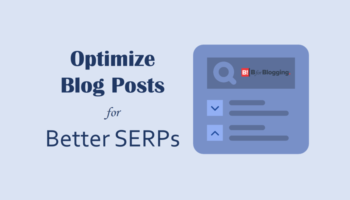 Tricks To Optimize Blog Post For Better Serps