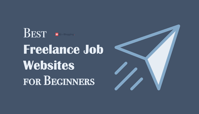 7+ Best Freelance Websites for Beginners That Pays Well [2020 Edition]