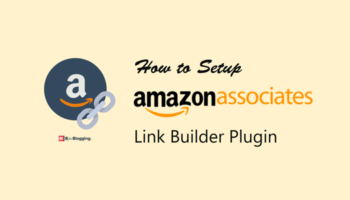 How to Add Amazon Associate Link Builder Plugin in WordPress
