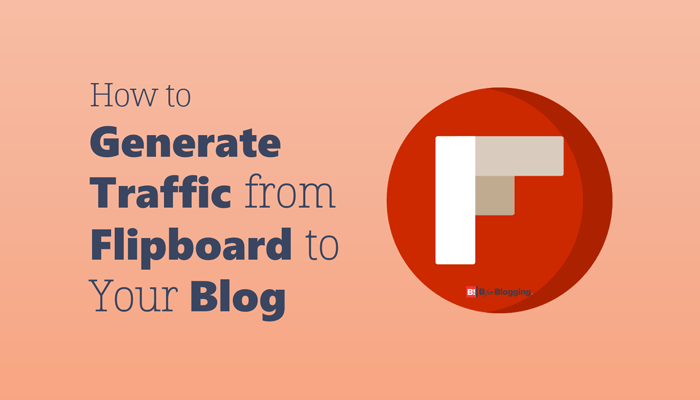 How to Generate Traffic from Flipboard to Your Blog