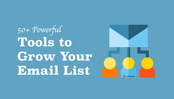 50+ Highly Effective Tools To Grow Email List