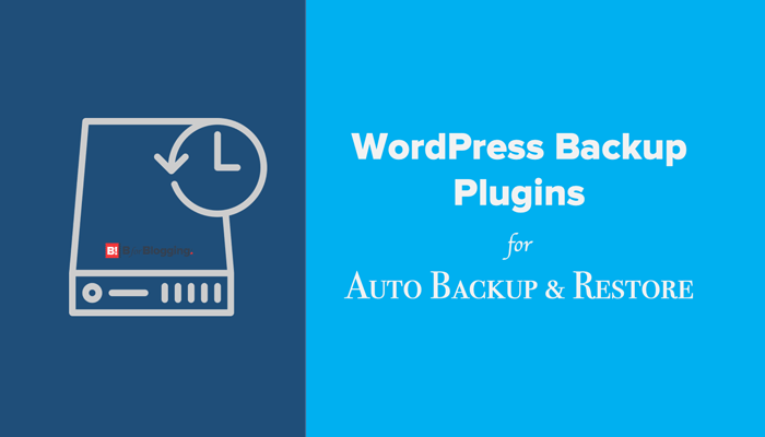Most Reliable Best WordPress Backup Plugins For Auto Backup & Restore
