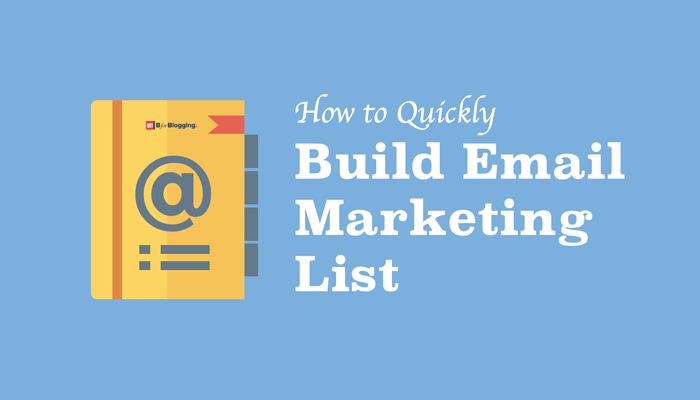 How to Build Email Marketing List Quickly for Your Blog
