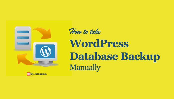 How to take WordPress Database Backup Manually [Without Plugin]