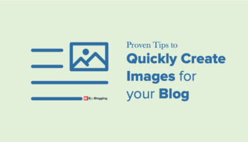 Tips to Quickly Create Images for Blog or Website