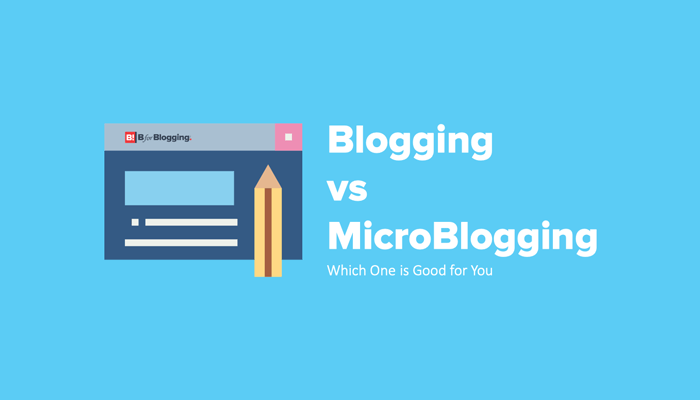 Blogging or Microblogging Which One is Good for You