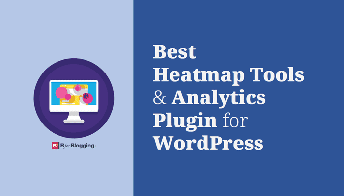 9 Best Heatmaps Tools and Plugins For Your WordPress Site