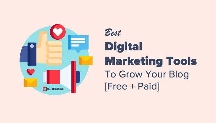 100+ Best Digital Marketing Tools to Grow Your Blog 2020 🔝 [Free + Paid]