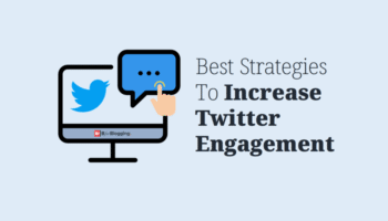 Best Strategies To Increase Twitter Engagement