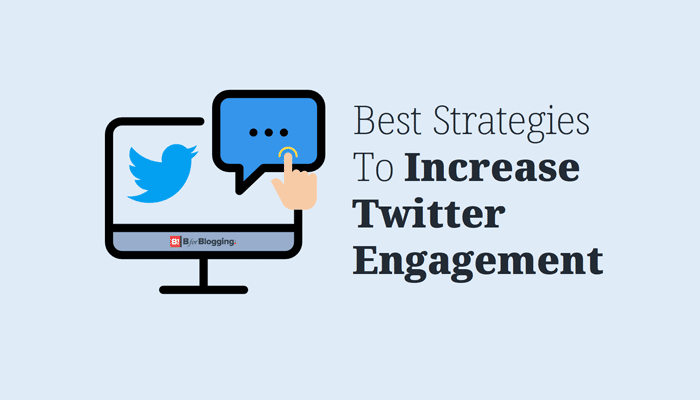 12+ Best Strategies To Increase Twitter Engagement [2020 Edition]