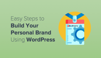 Easy Steps to Build Your Personal Brand Using WordPress