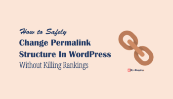 How To Safely Change Permalink Structure In WordPress