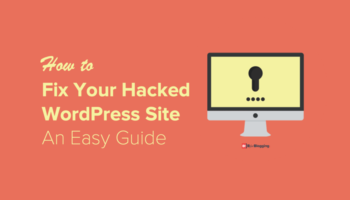 How to Fix Your Hacked WordPress Site