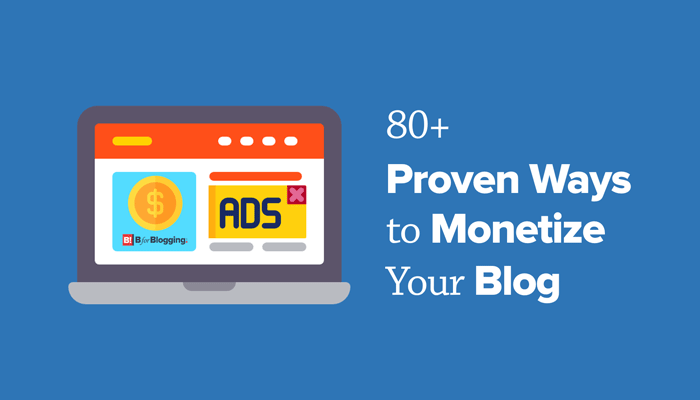 80+ Proven Ways to Monetize Blog/Website for Smart Passive Income