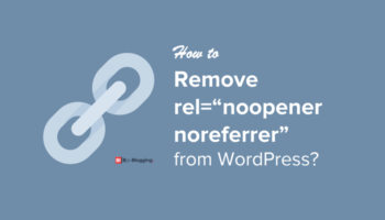 "Remove rel=""noopener noreferrer"" from WordPress"