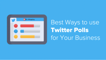 Best Ways to Use Twitter Polls for Your Business