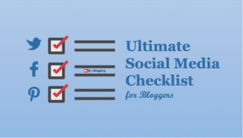 Ultimate Social Media Checklist for Bloggers