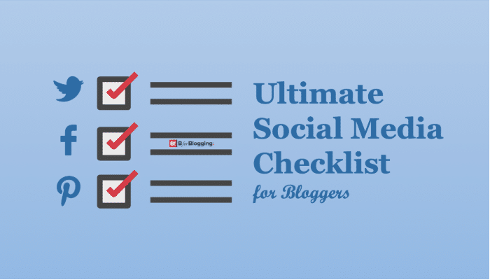 [Don't Miss] The Ultimate Social Media Checklist For Bloggers
