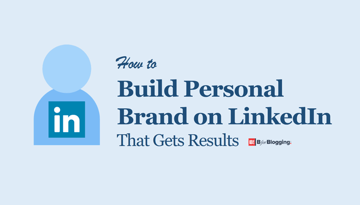 How to Build Personal Brand on LinkedIn That Gets Results
