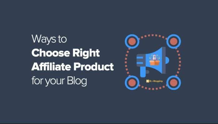 Pro Bloggers' Secrets to Choose Right Affiliate Products