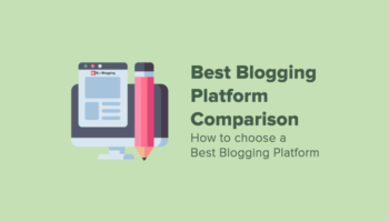 How to Choose a Best Blogging Platform