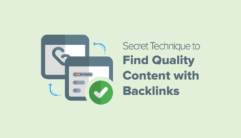 Secret Technique to Find Quality Content with Backlinks