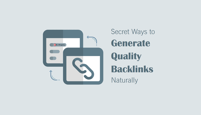 15 Secret Ways to Generate Quality Backlinks Naturally